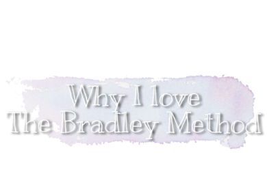 I love The Bradley Method