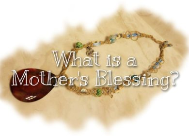 What is a Mother's Blessing